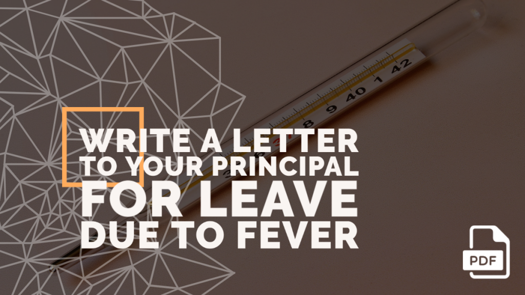 Feature image of Letter to Your Principal for Leave Due to Fever