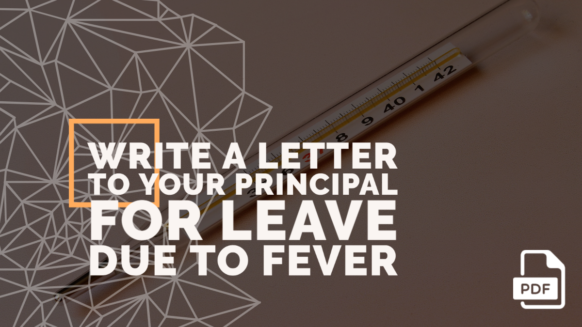 Write a Letter to Your Principal for Leave Due to Fever in English
