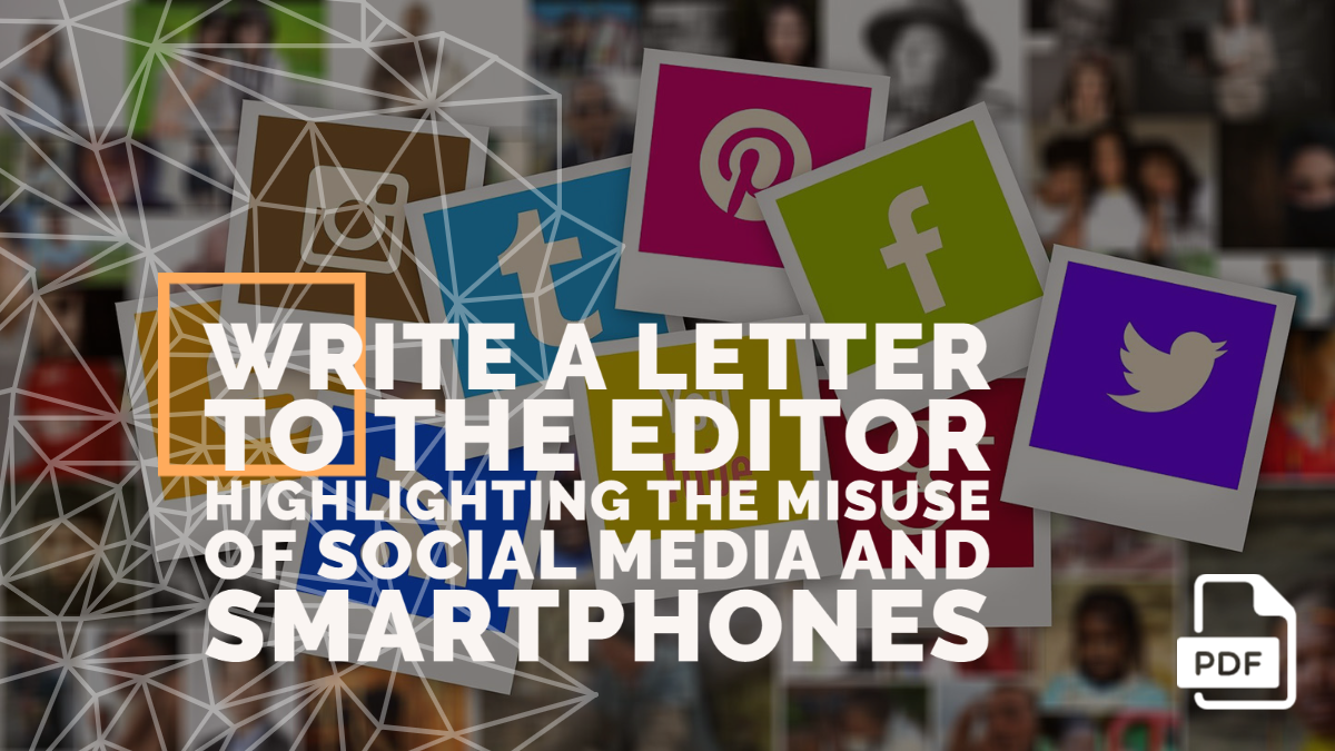 Write a Letter to the Editor Highlighting the Misuse of Social Media and Smartphones