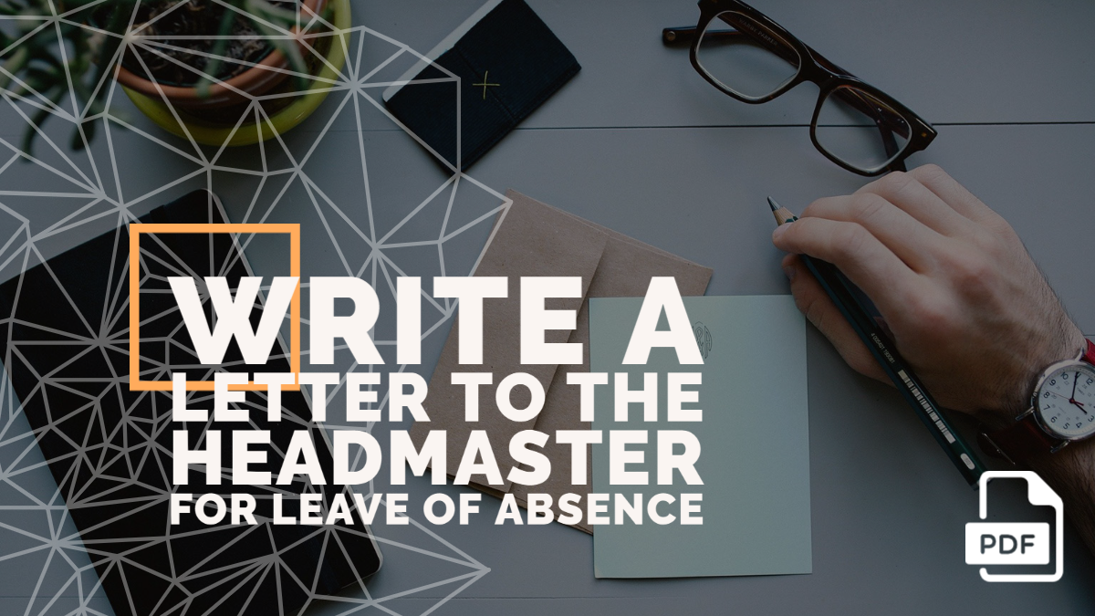 Write a Letter to the Headmaster for Leave of Absence