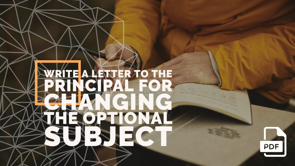 Write a Letter to the Principal for Changing the Optional Subject