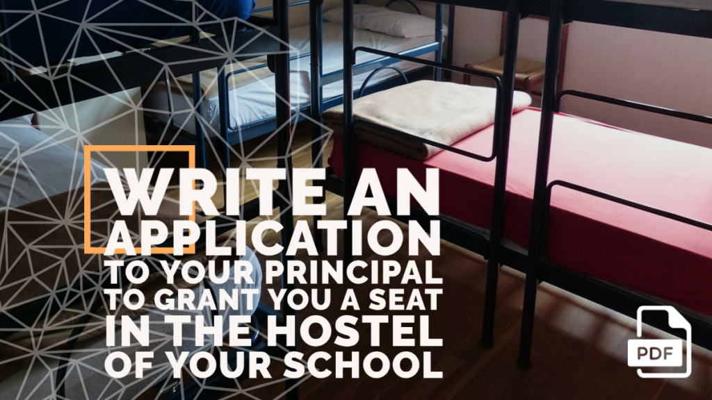 Feature image of Application to Your Principal to Grant You a Seat in the Hostel of Your School