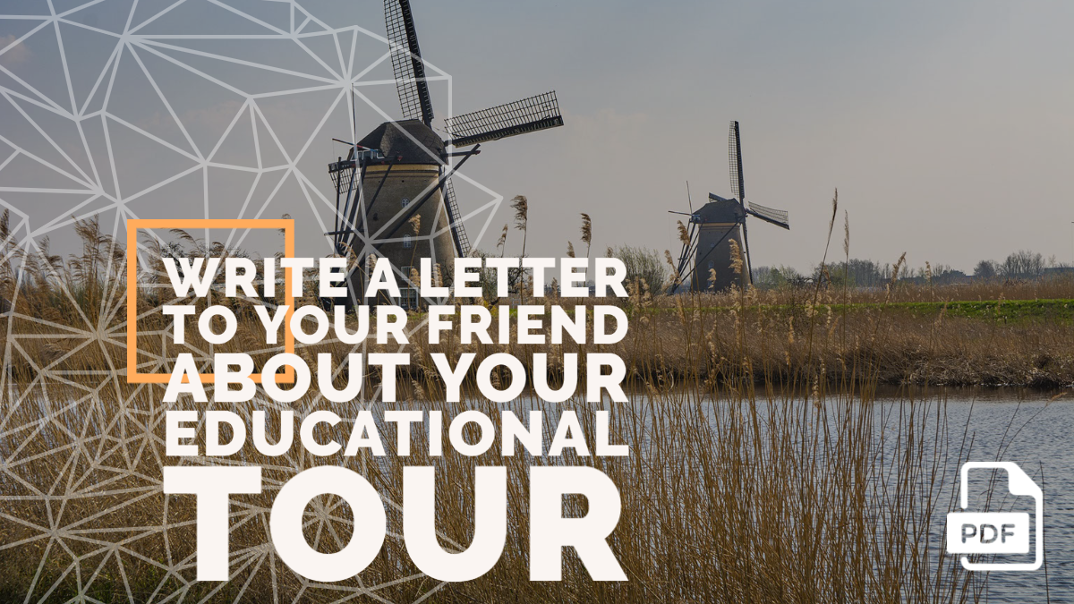 Write a Letter to Your Friend about Your Educational Tour