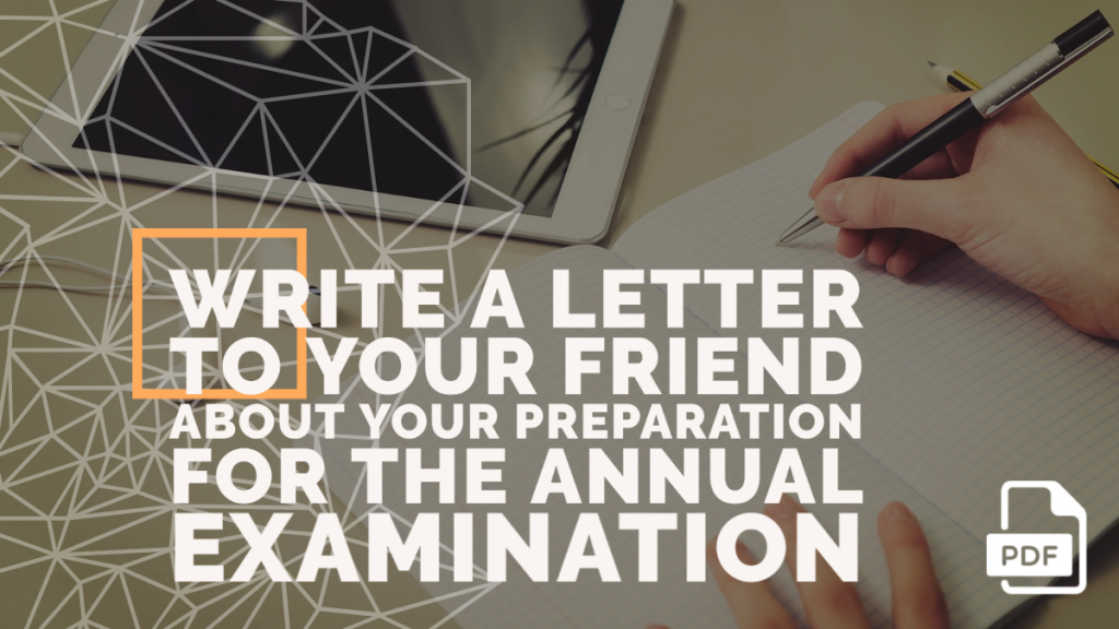 Feature image of Letter to Your Friend about Your Preparation for the Annual Examination