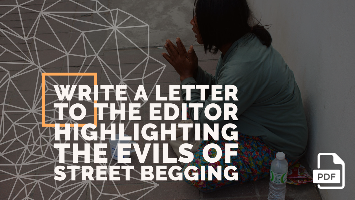 Write a Letter to the Editor Highlighting the Evils of Street Begging