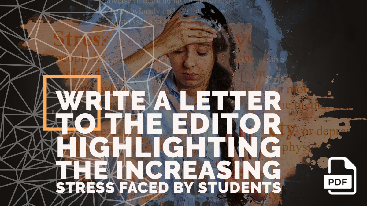 Write a Letter to the Editor Highlighting the Increasing Stress Faced by Students