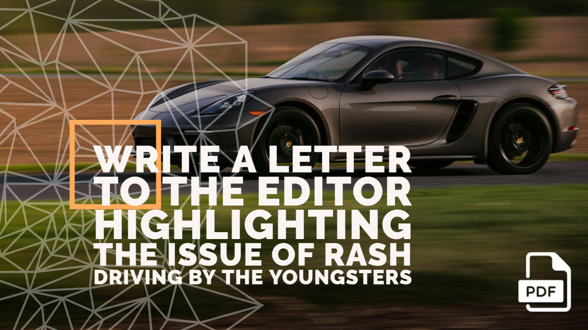 Write a Letter to the Editor Highlighting the Issue of Rash Driving by the Youngsters