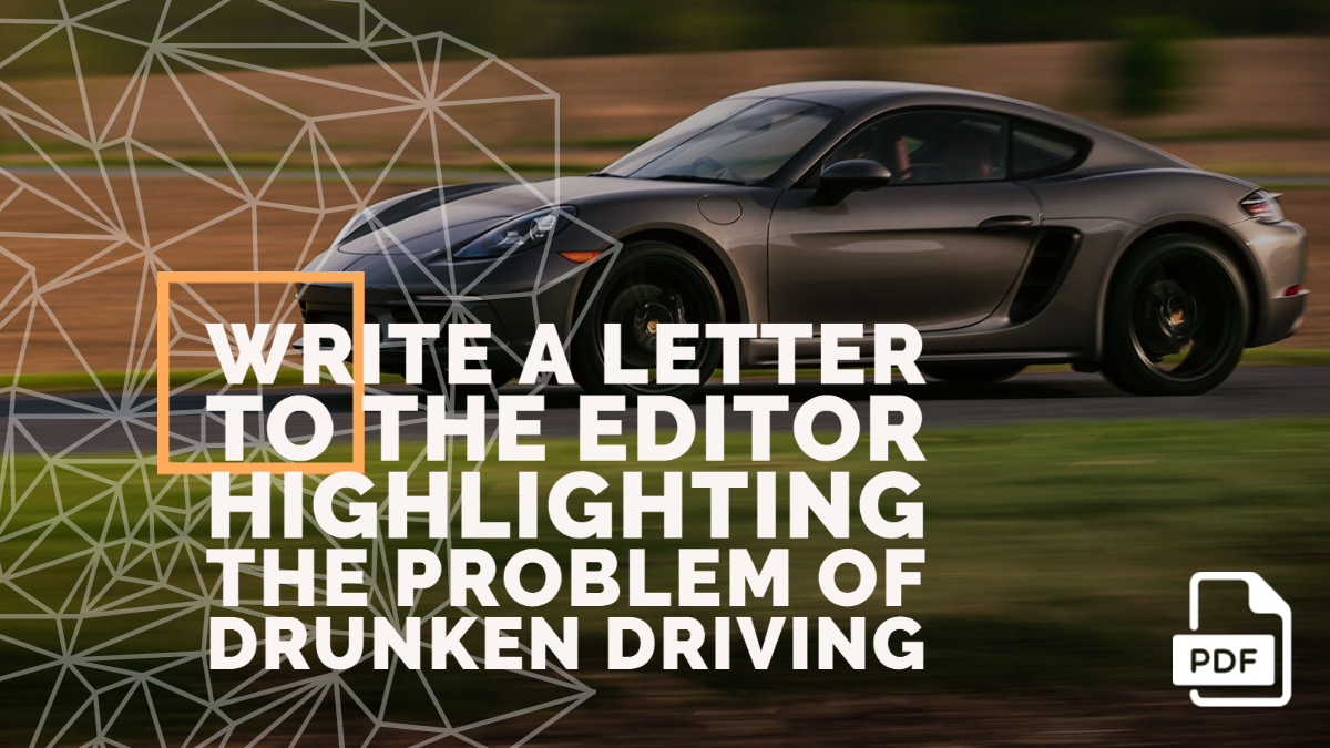 Write a Letter to the Editor Highlighting the Problem of Drunken Driving