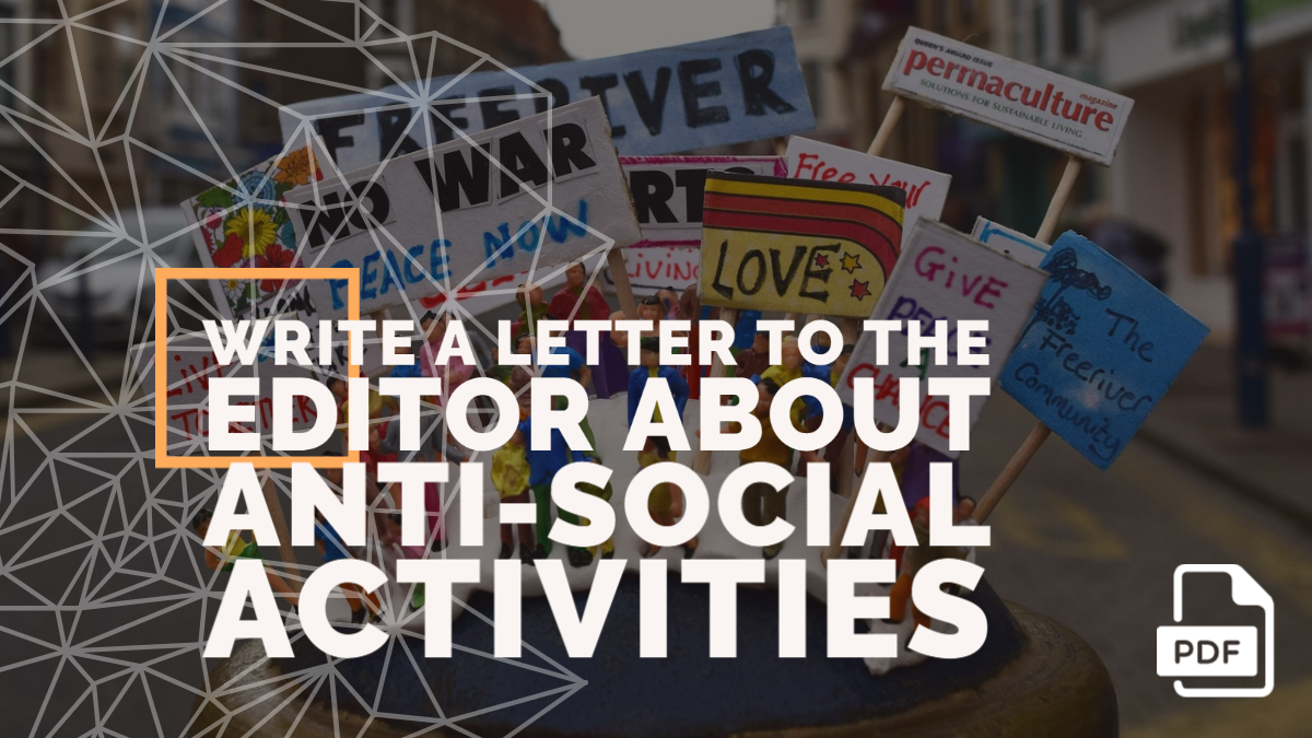Write a Letter to the Editor about Anti-social Activities