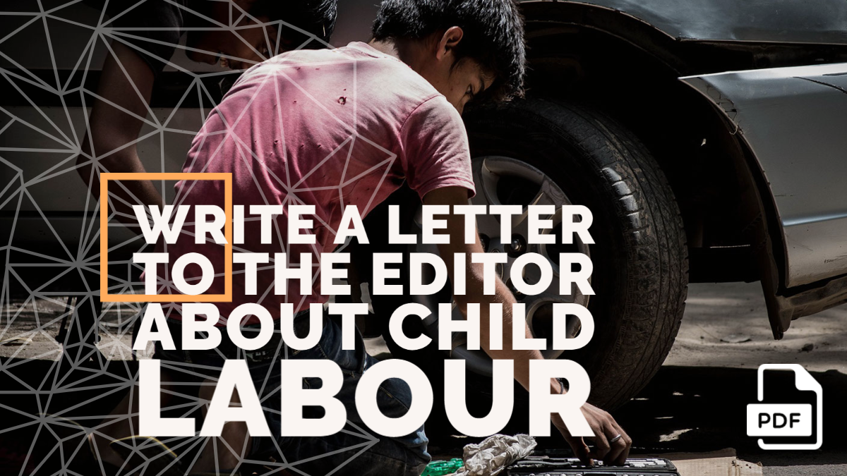 Write a Letter to the Editor about Child Labour