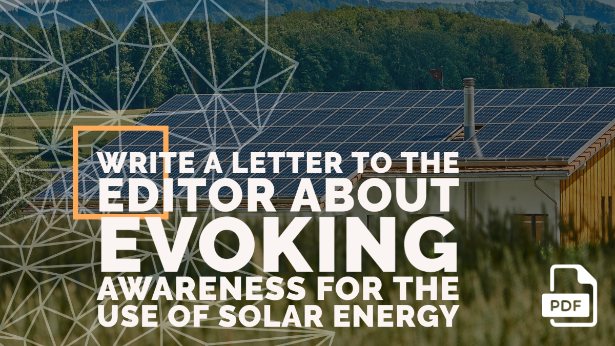 Write a Letter to the Editor about Evoking Awareness for the Use of Solar Energy