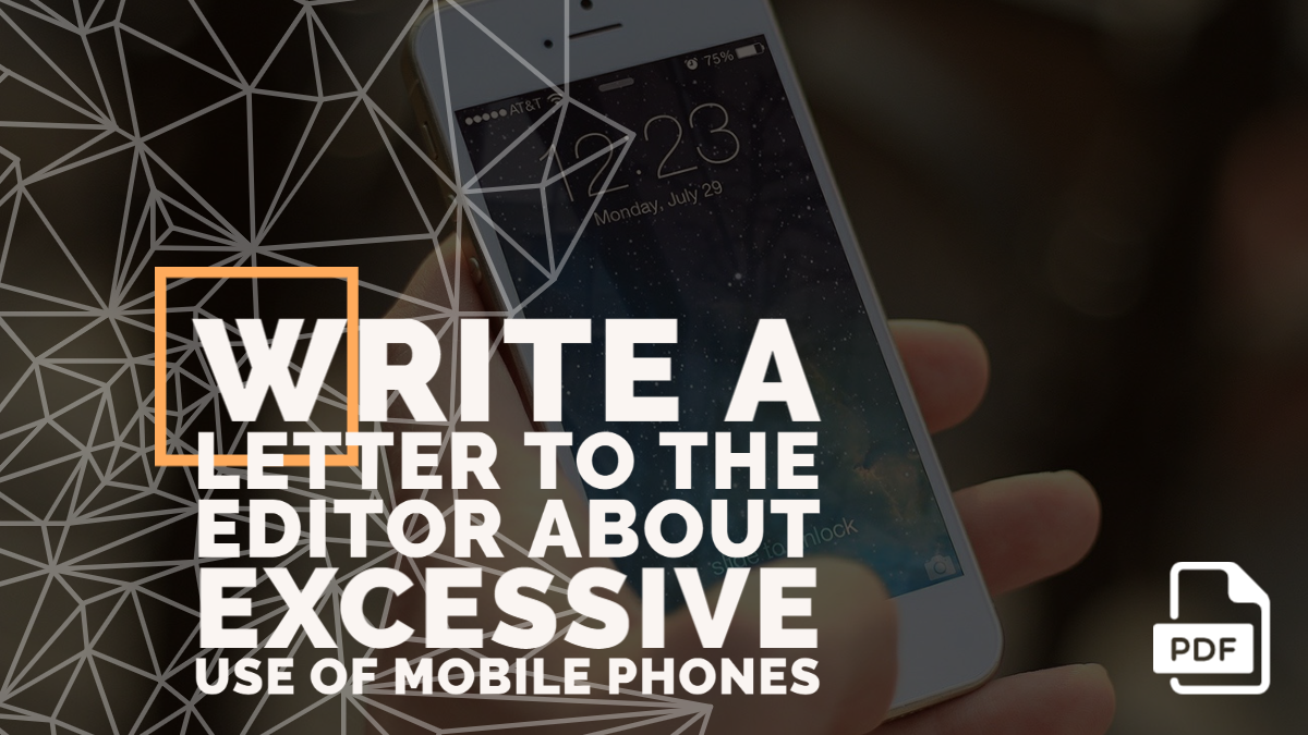 Write a Letter to the Editor about Excessive Use of Mobile Phones