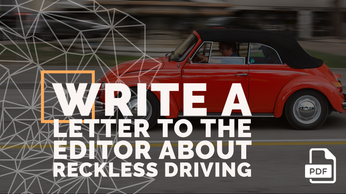 Write a Letter to the Editor about Reckless Driving