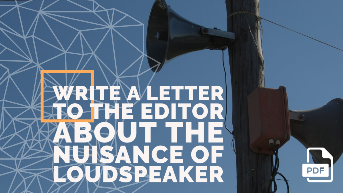 Write a Letter to the Editor about the Nuisance of Loudspeaker