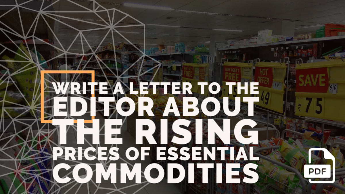 Write a Letter to the Editor about the Rising Prices of Essential Commodities