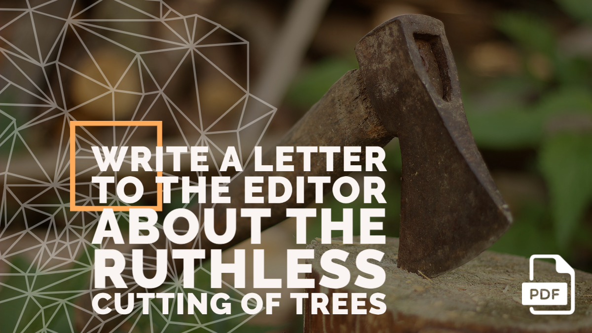 Write a Letter to the Editor about the Ruthless Cutting of Trees
