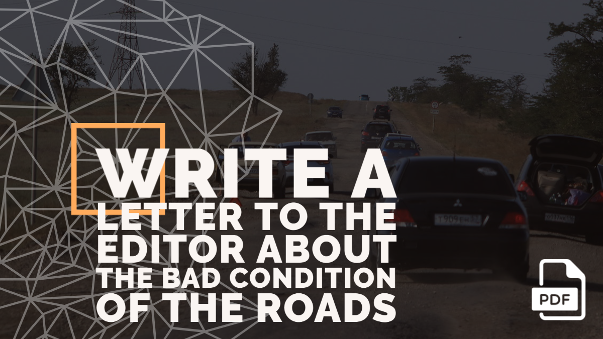 Write a Letter to the Editor about the bad Condition of the Roads