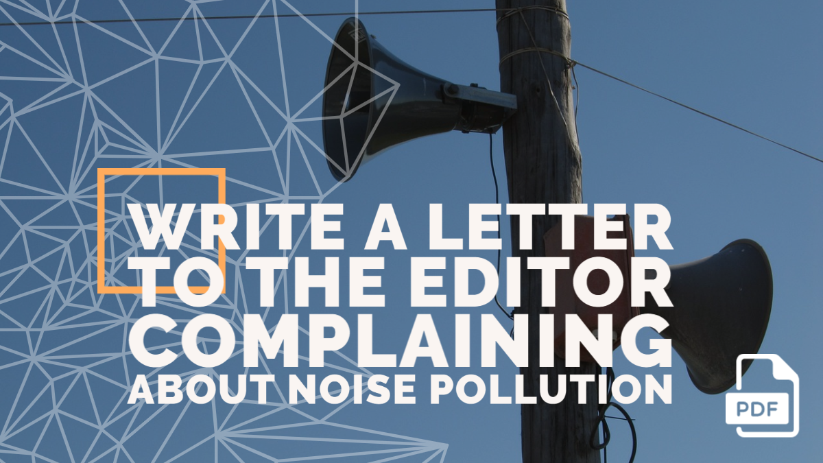 Write a Letter to the Editor Complaining about Noise Pollution