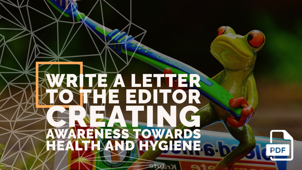 Write a Letter to the Editor Creating Awareness Towards Health and Hygiene