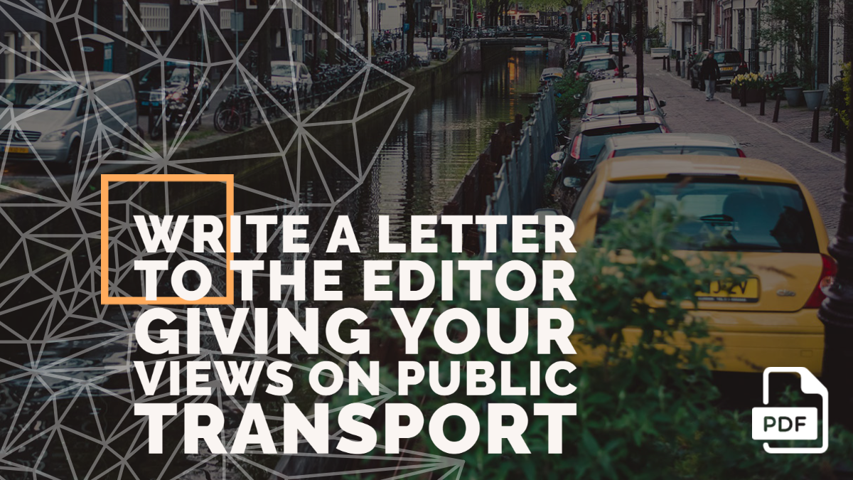 Write a Letter to the Editor Giving Your Views on Public Transport