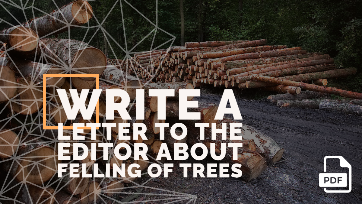 Write a Letter to the Editor about Felling of Trees
