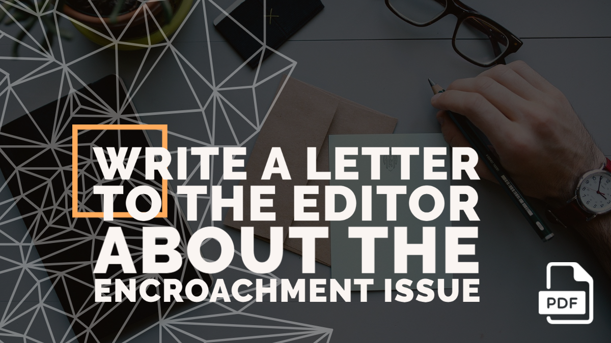 Write a Letter to the Editor about the Encroachment Issue