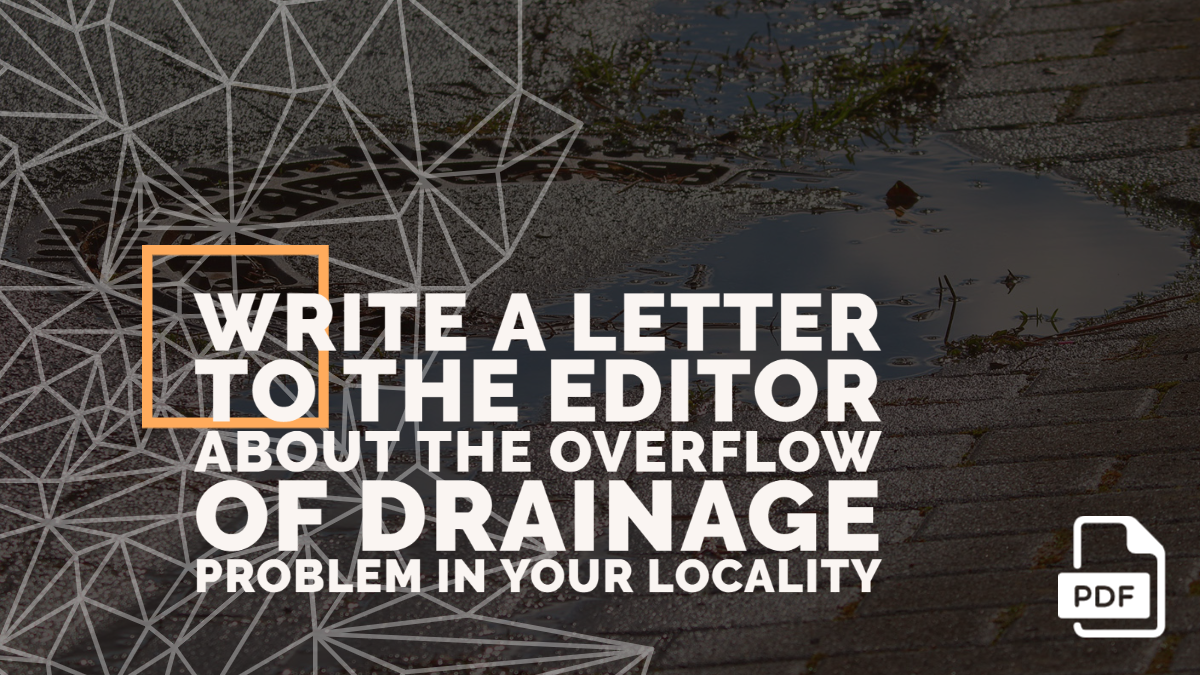 Write a Letter to the Editor about the Overflow of Drainage Problem in Your Locality