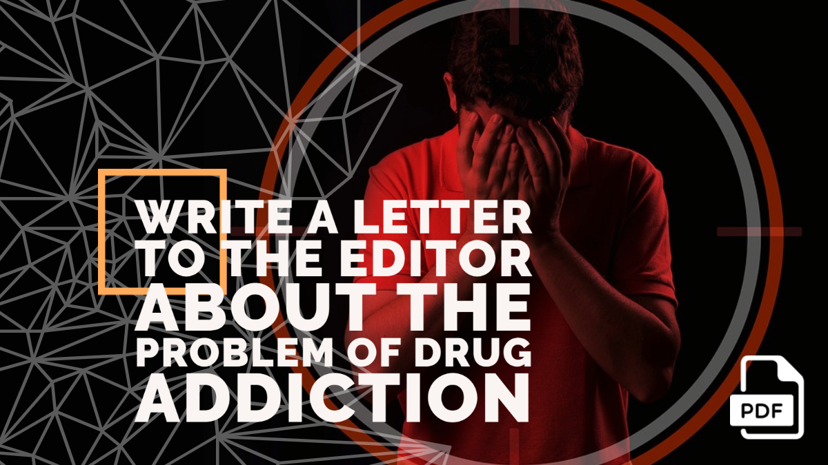 Write a Letter to the Editor about the Problem of Drug Addiction