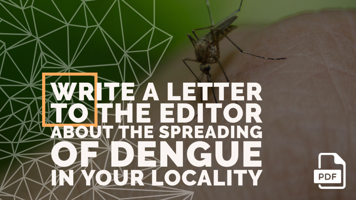 Write a Letter to the Editor about the Spreading of Dengue in Your Locality