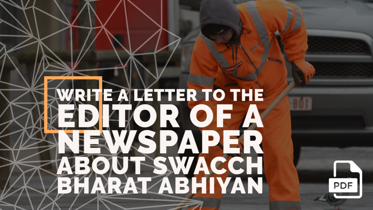 Write a Letter to the Editor of a Newspaper about Swacch Bharat Abhiyan