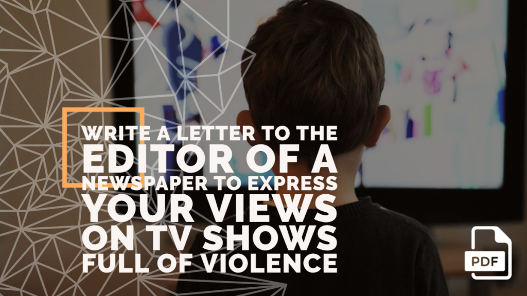 Feature image of Letter to the Editor of a Newspaper to Express Your Views on Tv Shows Full of Violence