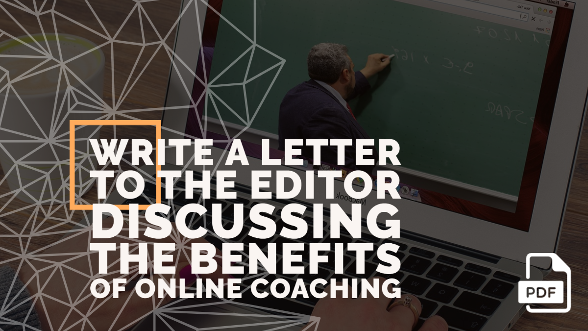 Write a Letter to the Editor Discussing the Benefits of Online Coaching