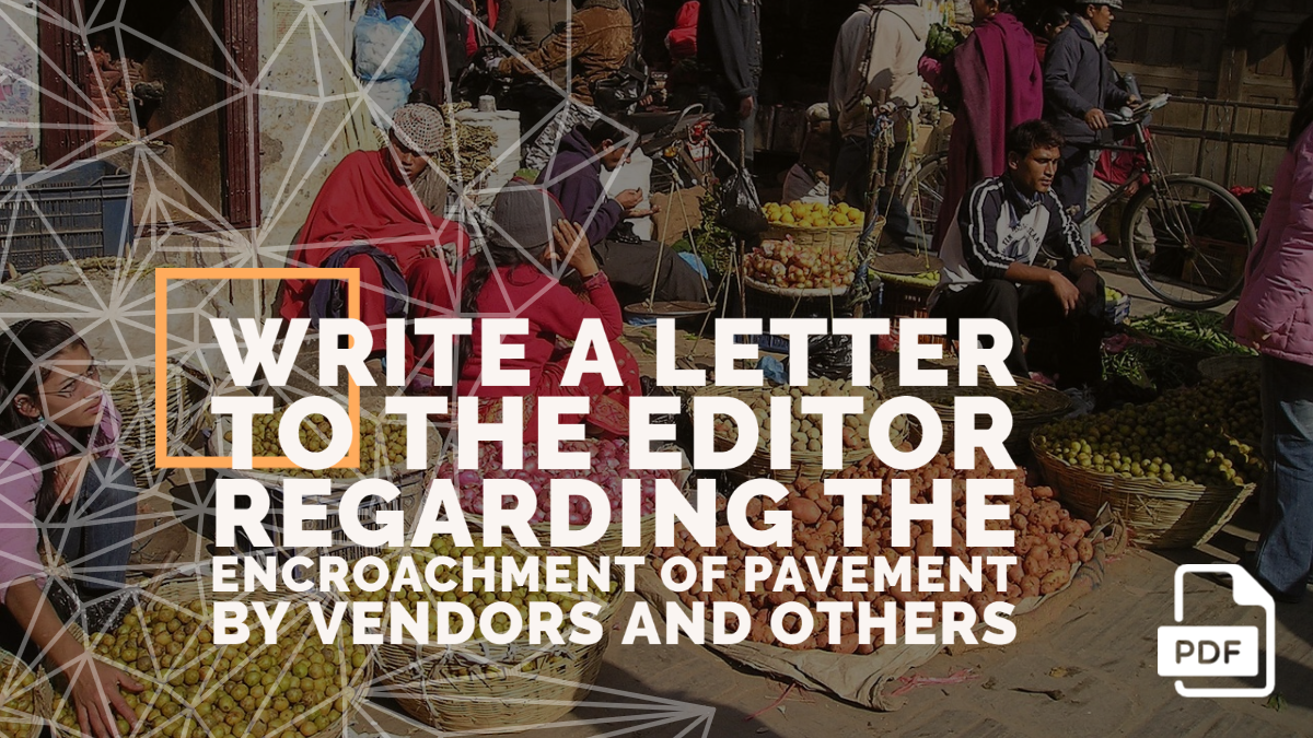 Write a Letter to the Editor Regarding the Encroachment of Pavement by Vendors and Others