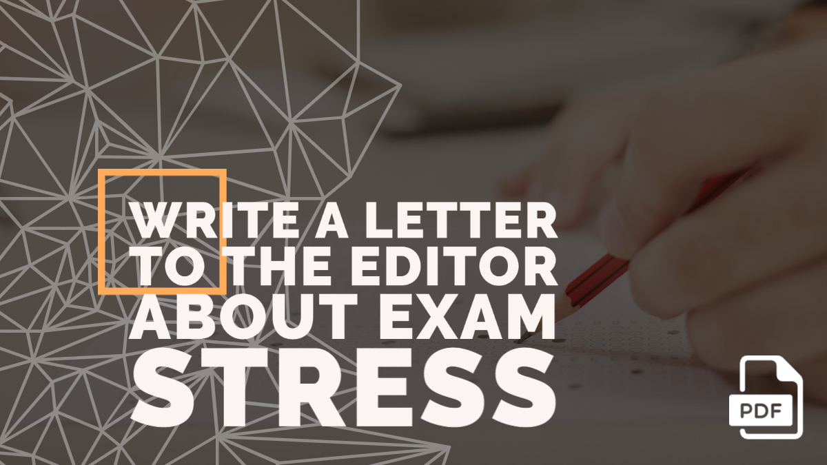 Write a Letter to the Editor about Exam Stress