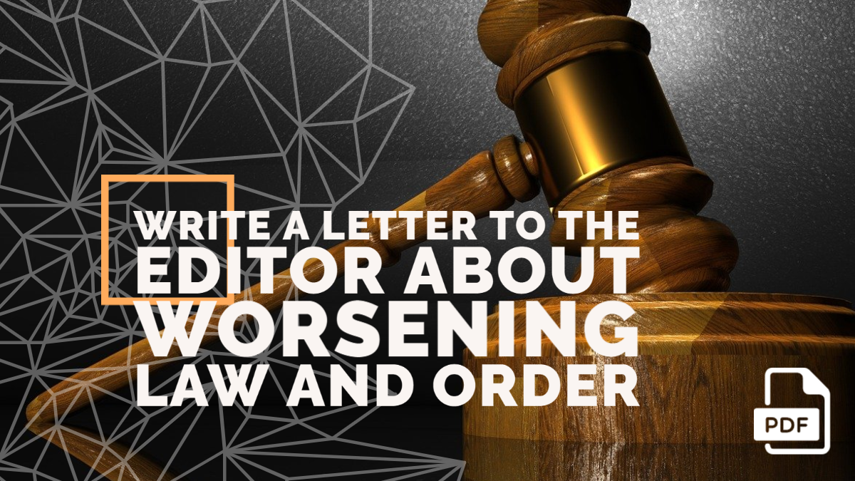 Write a Letter to the Editor about Worsening Law and Order