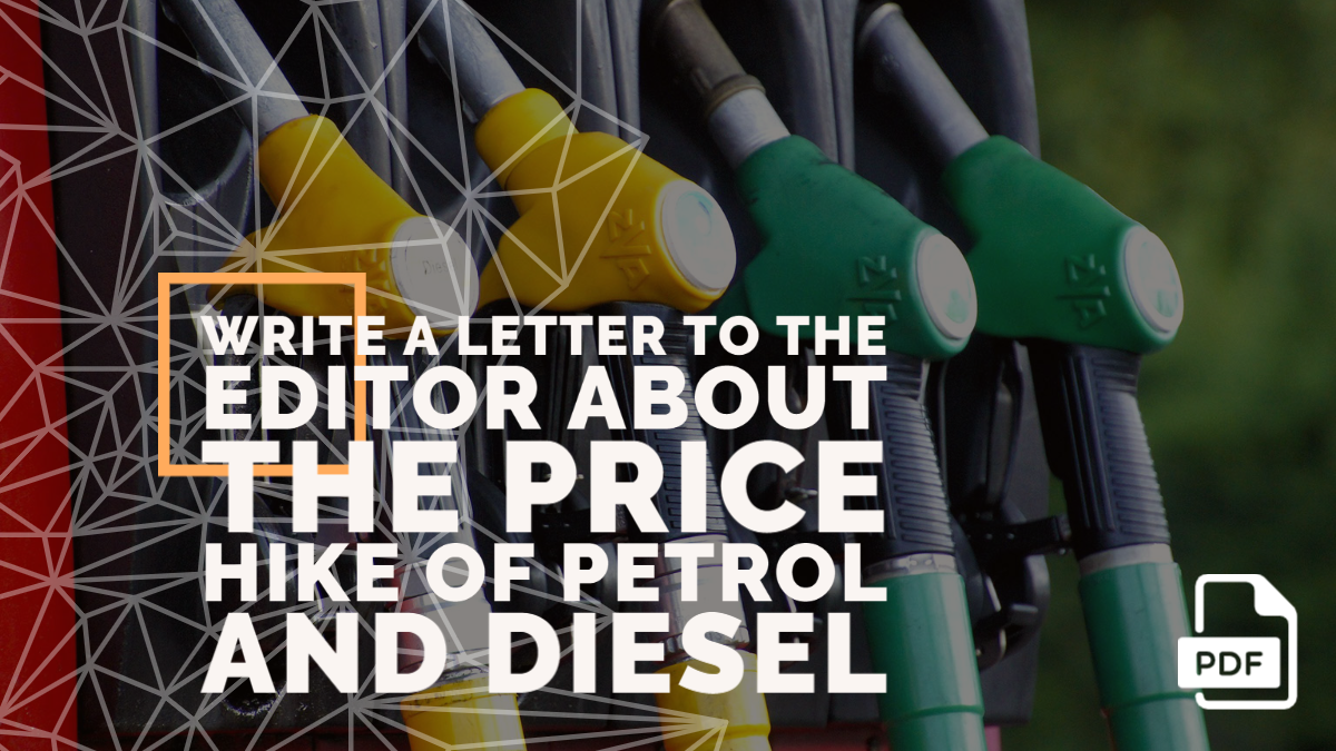 Write a Letter to the Editor about the Price Hike of Petrol and Diesel
