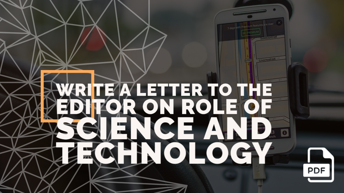 Write a Letter to the Editor on Role of Science and Technology