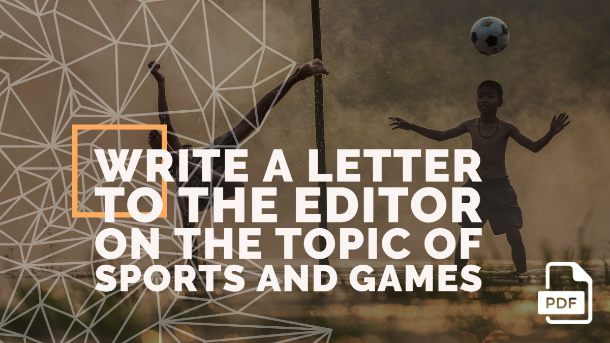 Write a Letter to the Editor on the Topic of Sports and Games