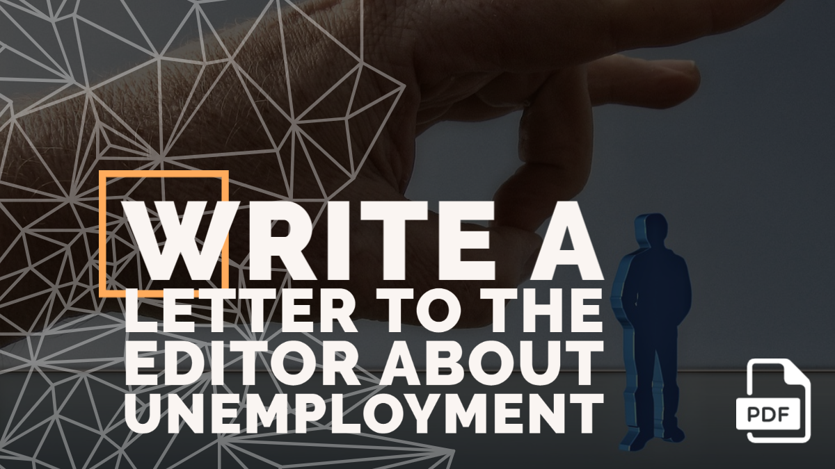 Write a Letter to the Editor about Unemployment