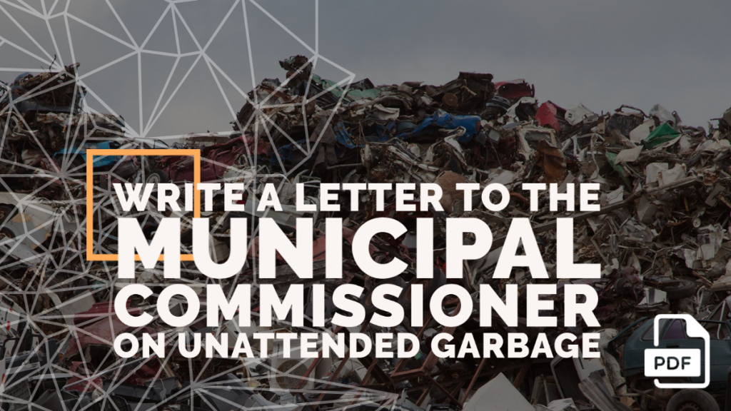 Feature image of Letter to the Municipal Commissioner on Unattended Garbage