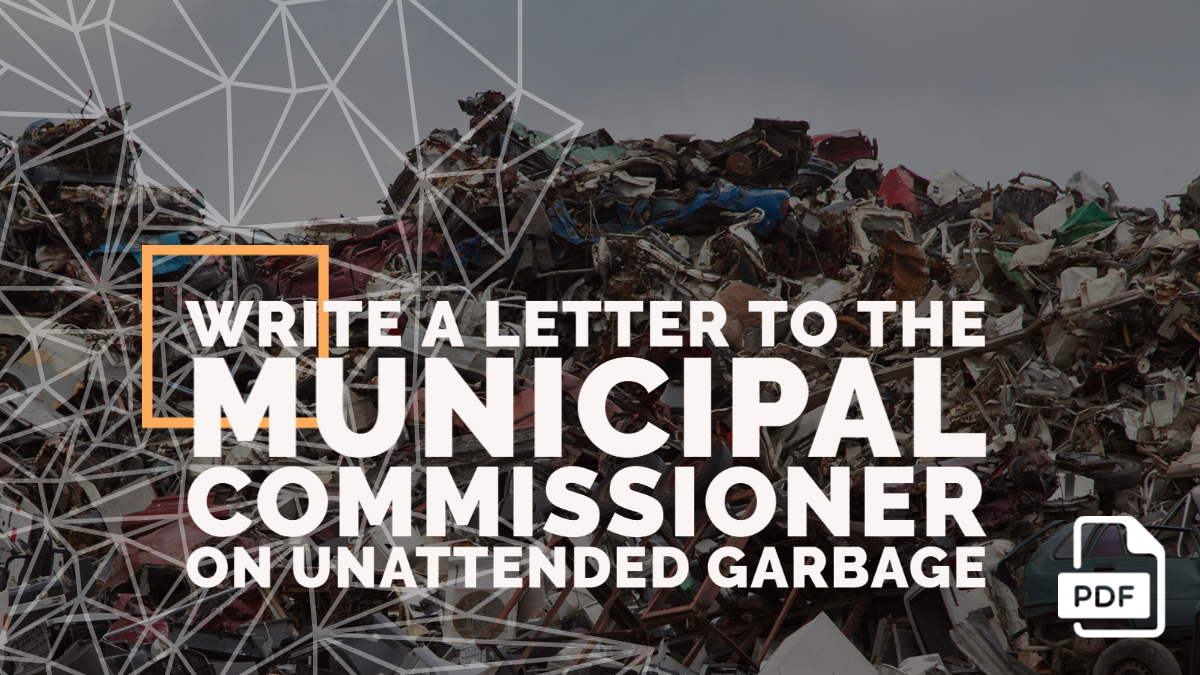 Write a Letter to the Municipal Commissioner on Unattended Garbage