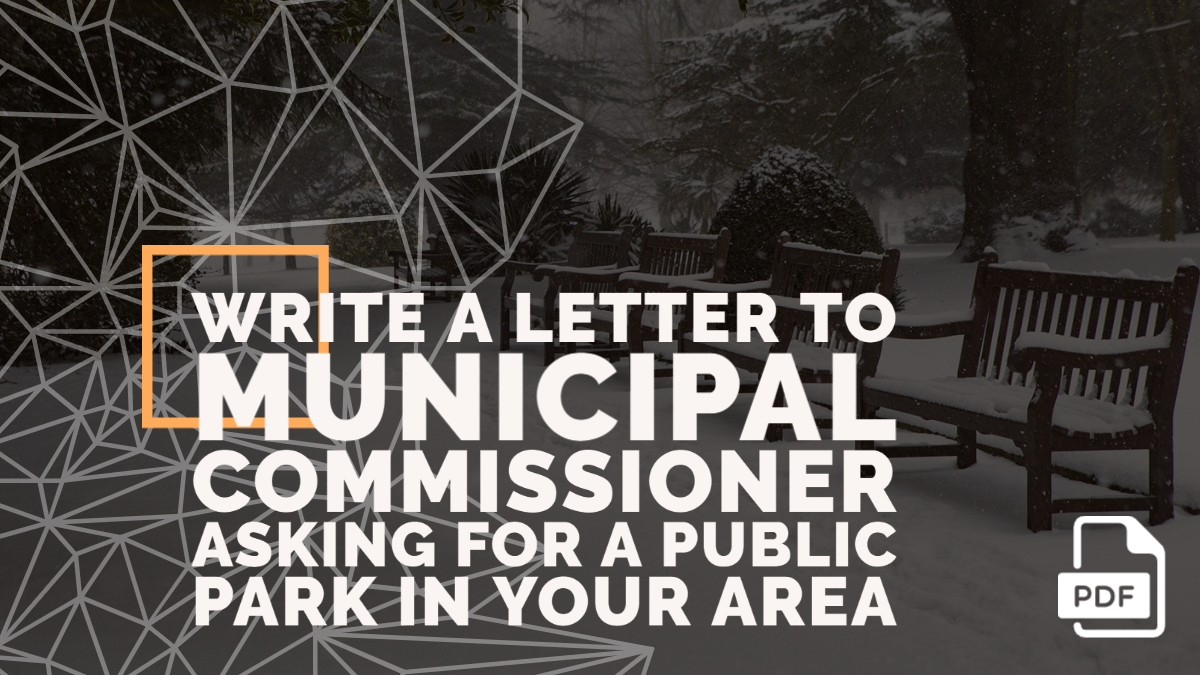 Write a Letter to Municipal Commissioner Asking for a Public Park in Your Area