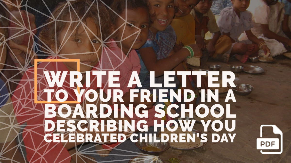 Write a Letter to Your Friend in a Boarding School Describing How You Celebrated Children's Day