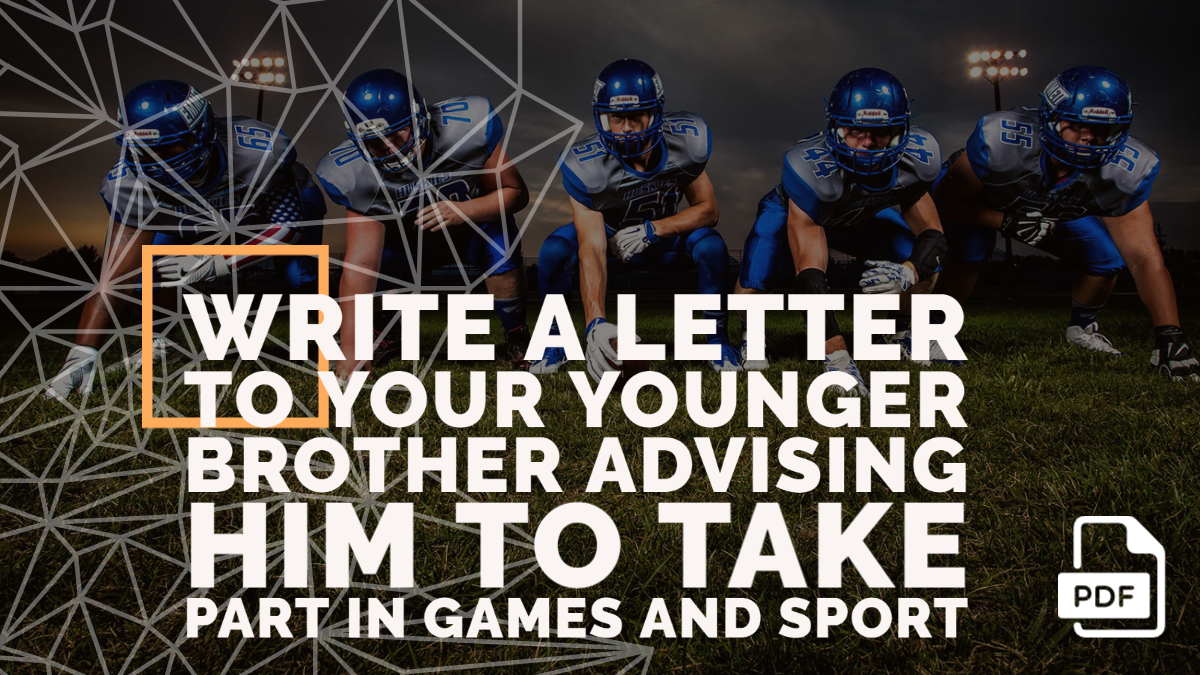 Write a Letter to Your Younger Brother Advising Him to Take Part in Games and Sport