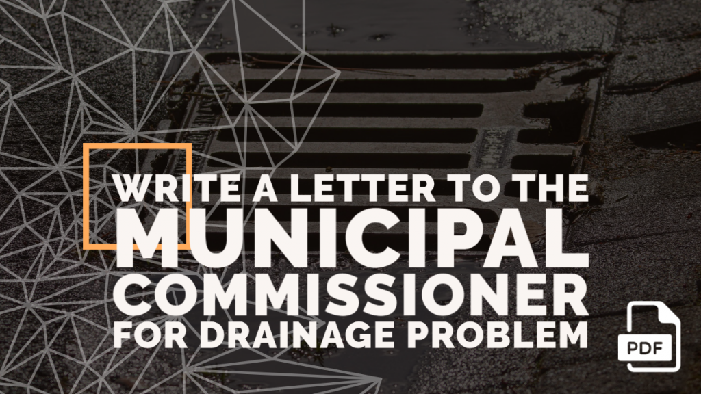 Feature image of Letter to the Municipal Commissioner for Drainage Problem