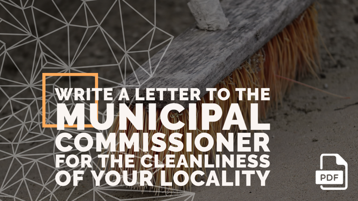 Write a Letter to the Municipal Commissioner for the Cleanliness of Your Locality