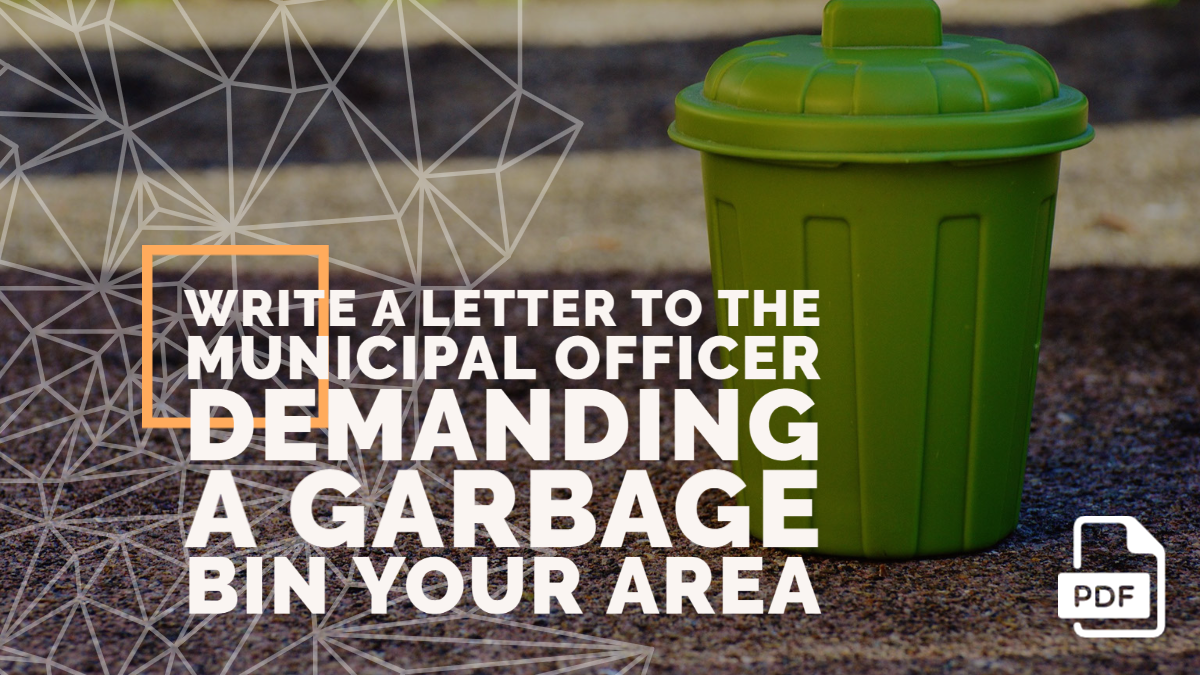 Write a Letter to the Municipal Officer Demanding a Garbage Bin Your Area