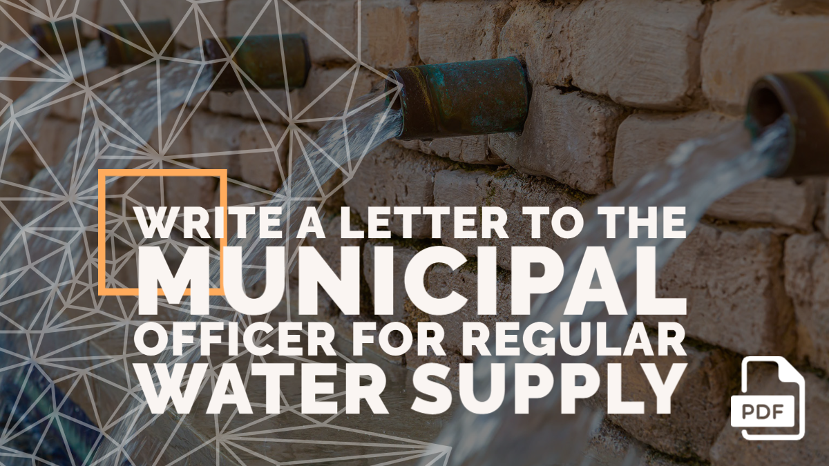 Write a Letter to the Municipal Officer for Regular Water Supply