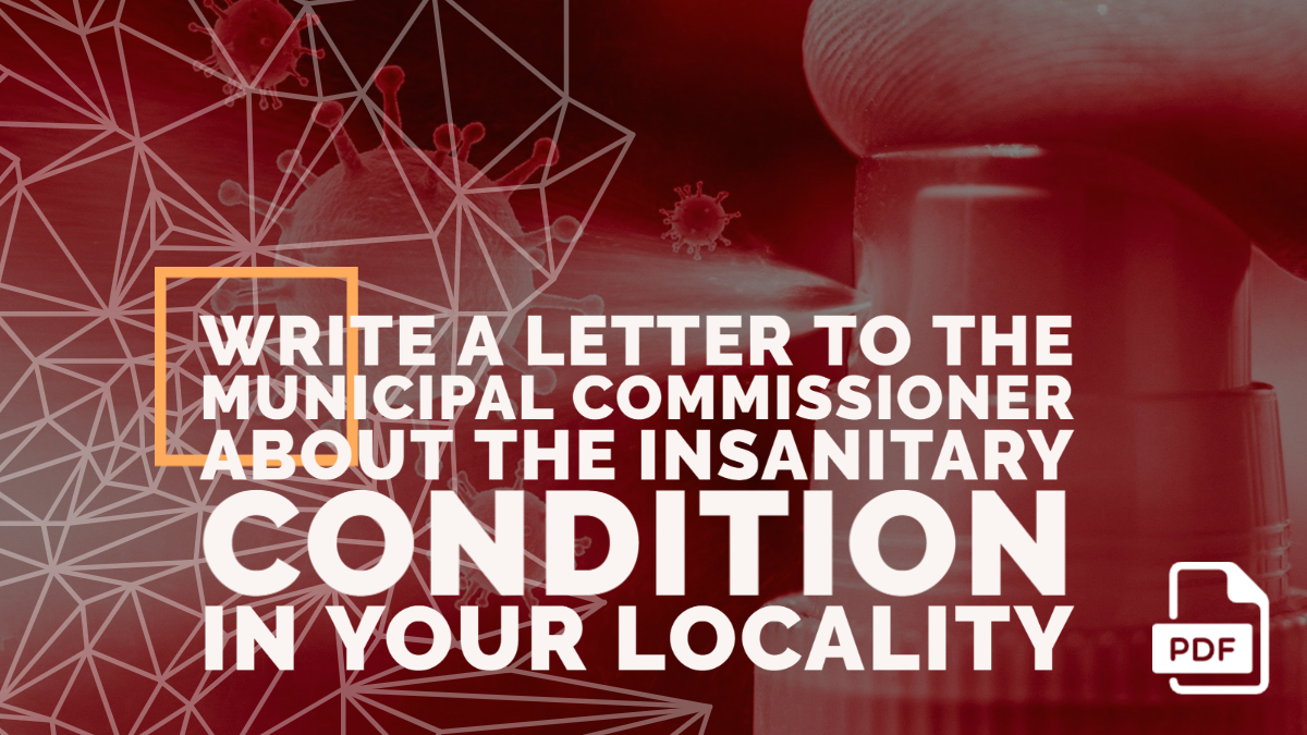 Write a Letter to the Municipal Commissioner about the Insanitary Condition in your Locality
