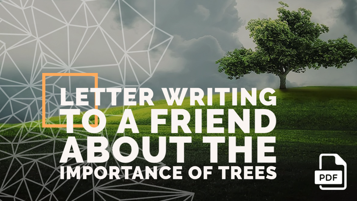 Letter Writing to a Friend about the Importance of Trees